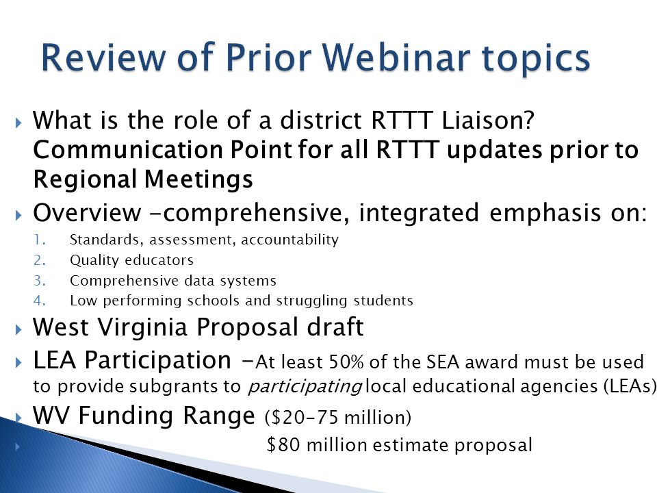 What is the role of a district RTTT Liaison? Communication Point for all RTTT updates prior to Regional Meetings Overview -comprehensive, integrated e