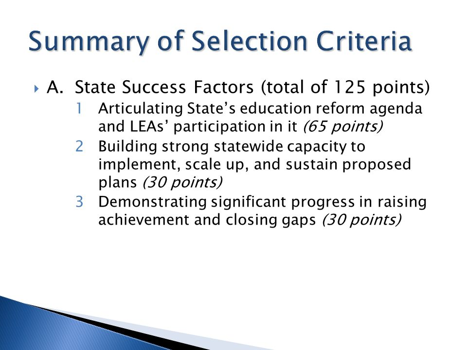 A.State Success Factors (total of 125 points) 1Articulating States education reform agenda and LEAs participation in it (65 points) 2Building strong s