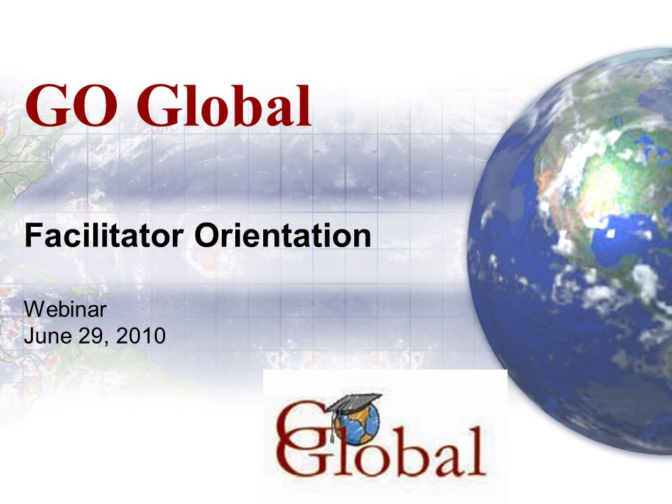 Agenda Introductions Go Global Overview –What are the Goals.