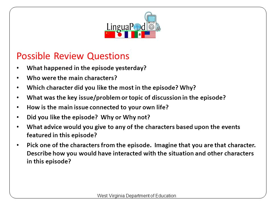 Possible Review Questions What happened in the episode yesterday.
