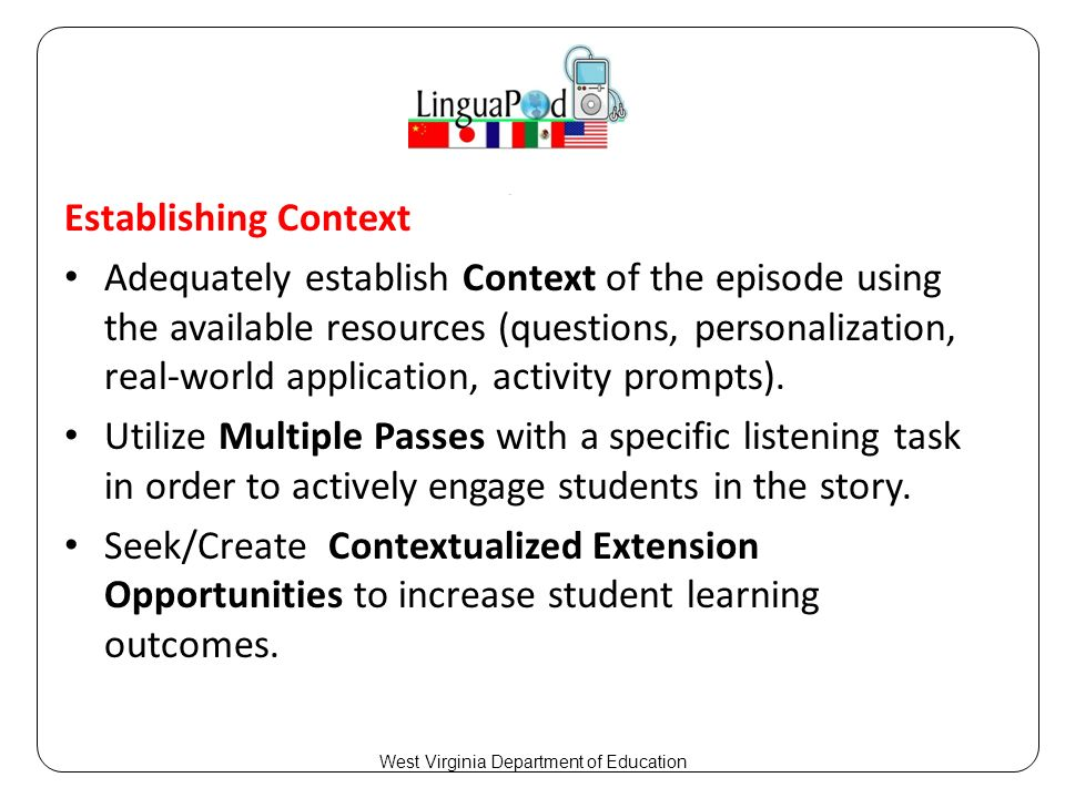 Establishing Context Adequately establish Context of the episode using the available resources (questions, personalization, real-world application, activity prompts).