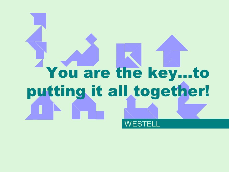 You are the key…to putting it all together! WESTELL