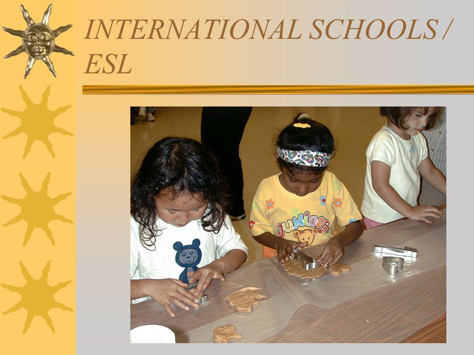 INTERNATIONAL SCHOOLS / ESL