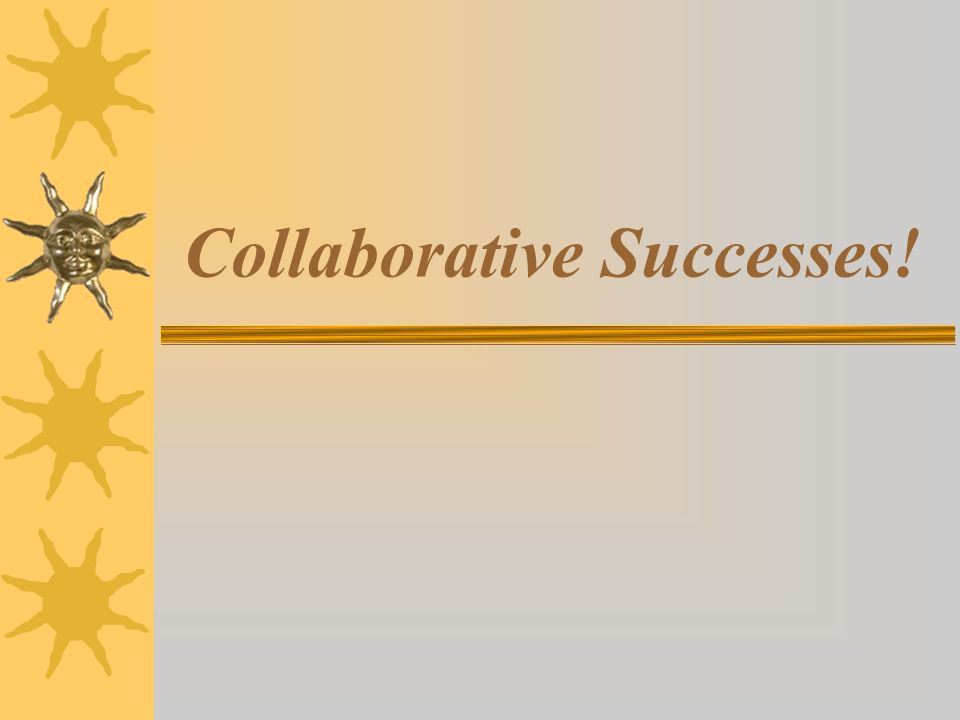 Collaborative Successes!