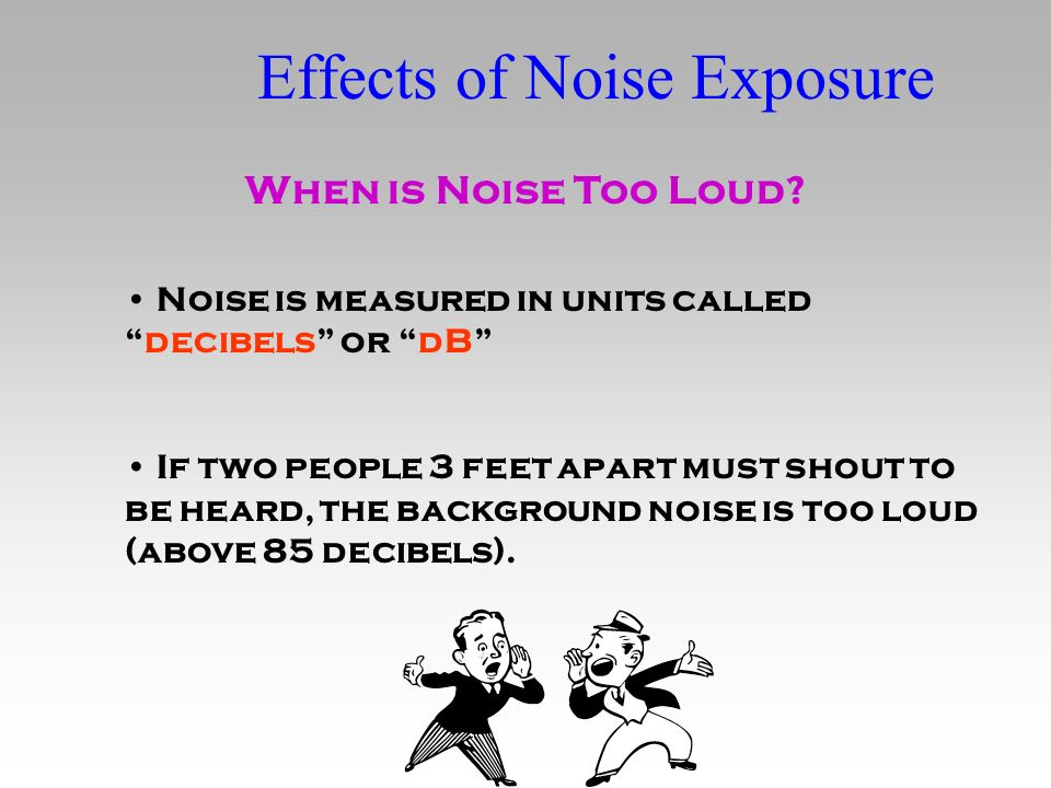 Effects of Noise Exposure When is Noise Too Loud.