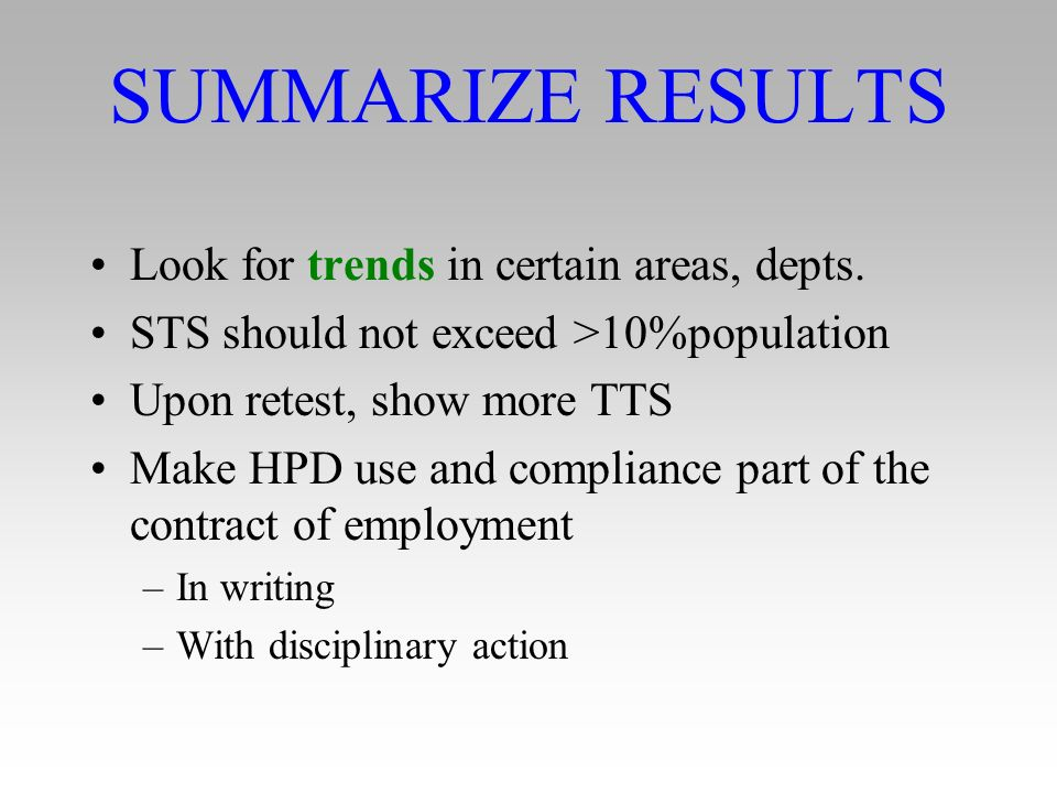 SUMMARIZE RESULTS Look for trends in certain areas, depts.