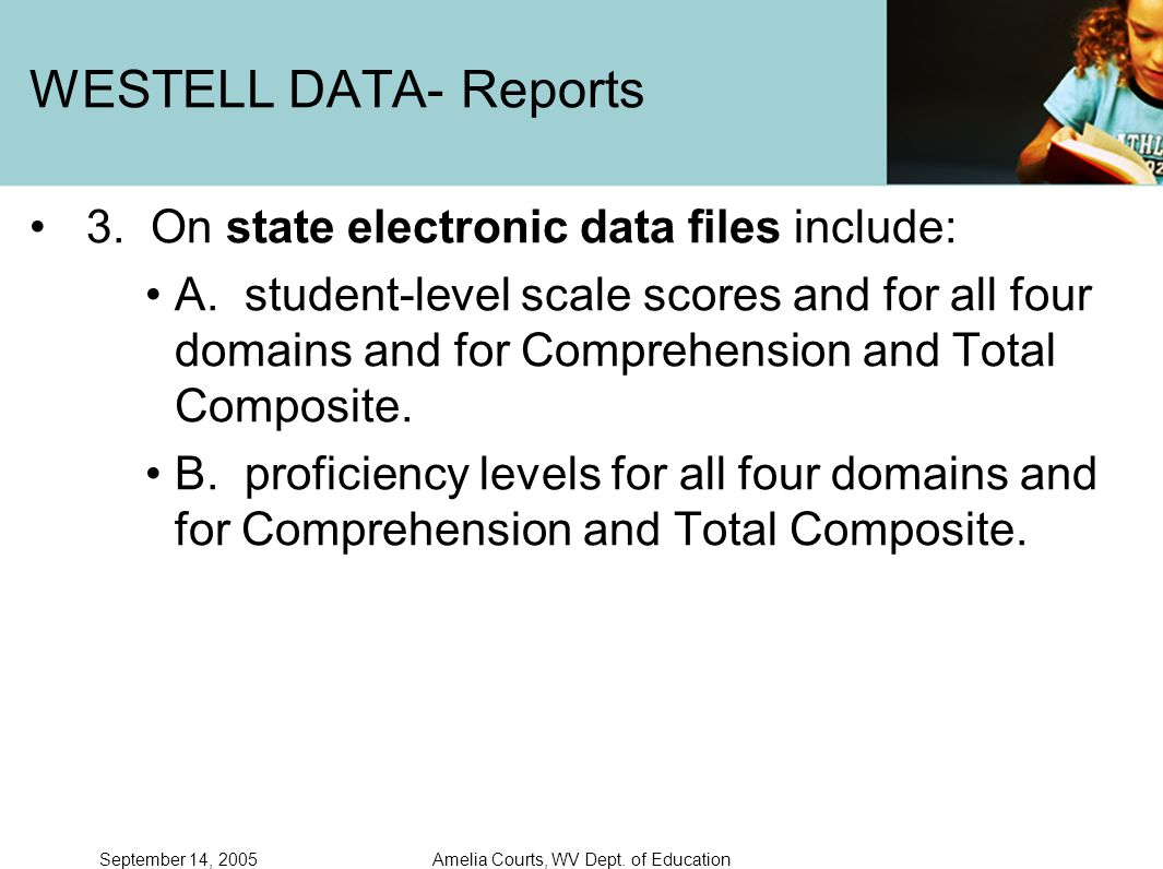 September 14, 2005Amelia Courts, WV Dept. of Education WESTELL DATA- Reports 3.