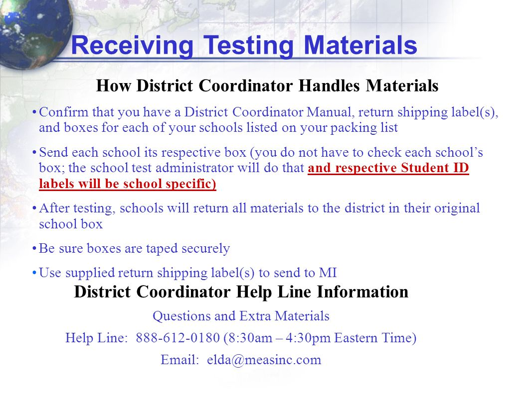 How District Coordinator Handles Materials Confirm that you have a District Coordinator Manual, return shipping label(s), and boxes for each of your s