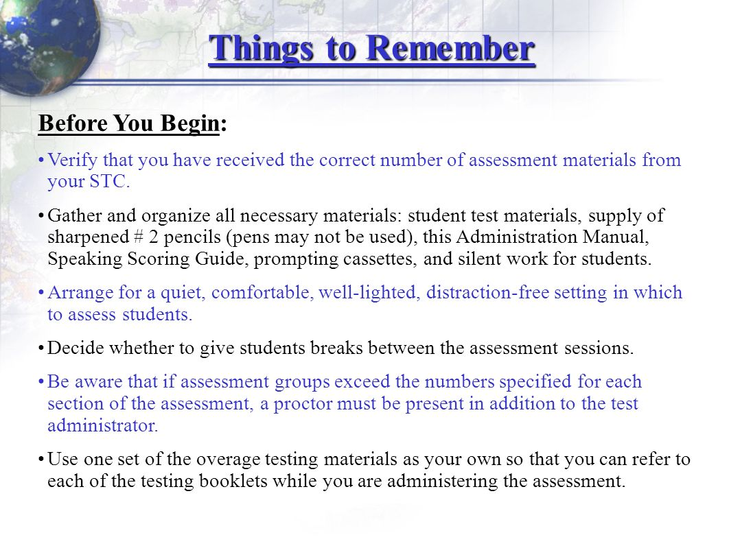 Things to Remember Before You Begin: Verify that you have received the correct number of assessment materials from your STC. Gather and organize all n