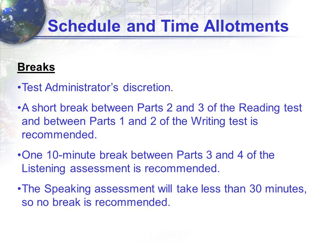 During each assessment administration, a test administrator must be in the room at all times.