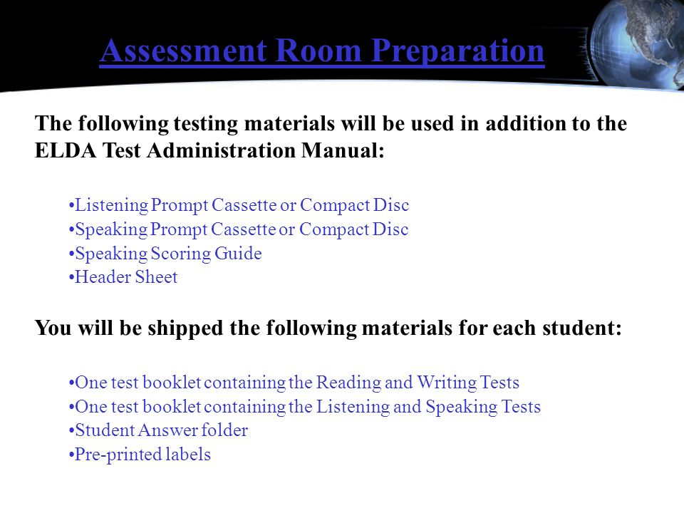 The following testing materials will be used in addition to the ELDA Test Administration Manual: Listening Prompt Cassette or Compact Disc Speaking Pr