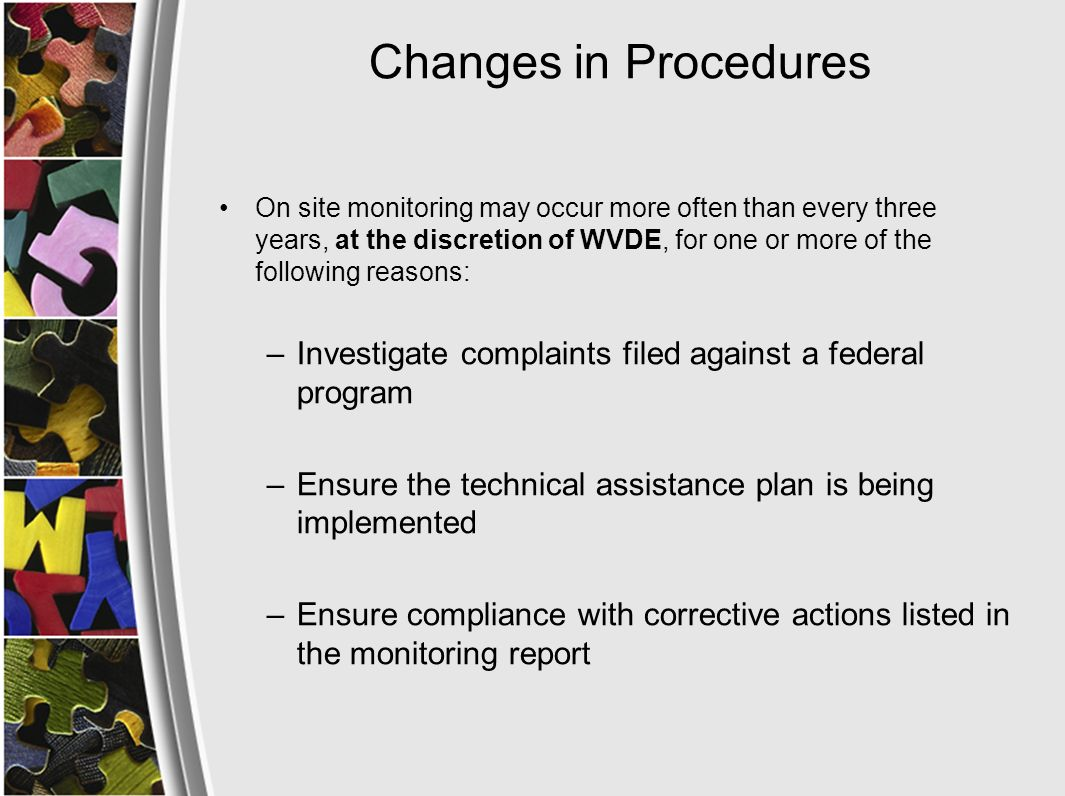 Changes in Procedures Questions to guide discussions in the entrance conference have been added to the procedures document.