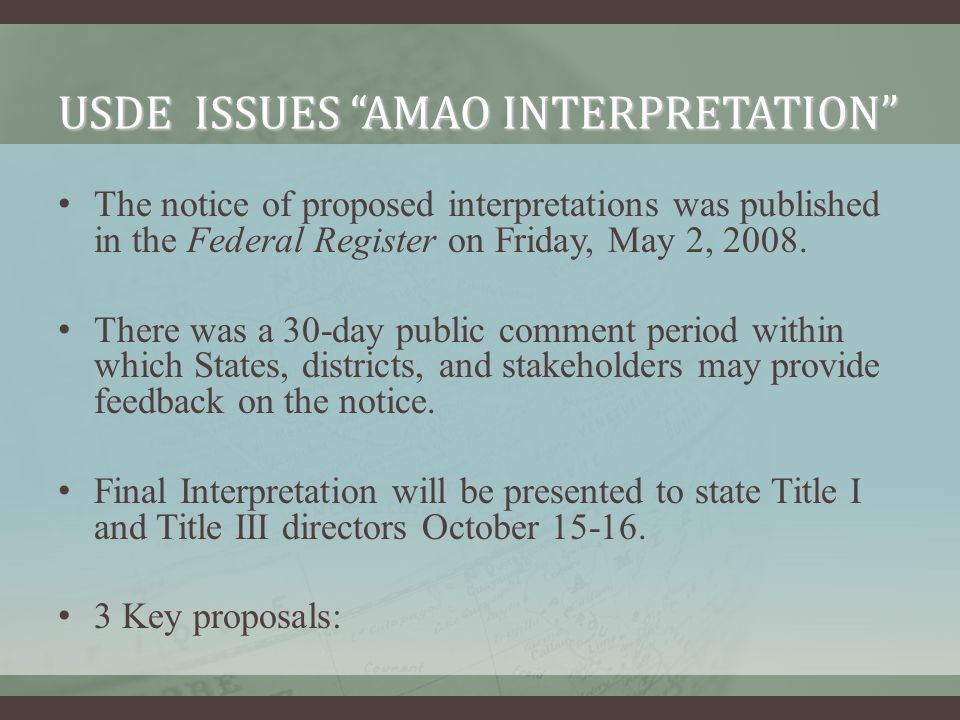 USDE ISSUES AMAO INTERPRETATION The notice of proposed interpretations was published in the Federal Register on Friday, May 2, 2008. There was a 30-da