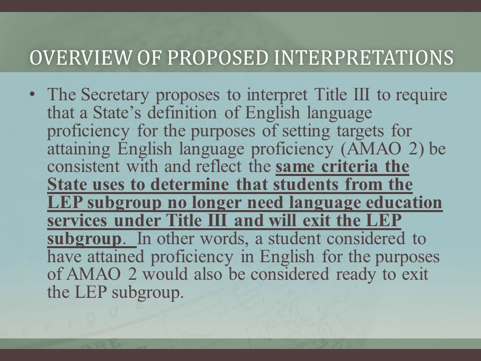 OVERVIEW OF PROPOSED INTERPRETATIONSOVERVIEW OF PROPOSED INTERPRETATIONS The Secretary proposes to interpret Title III to require that a States defini