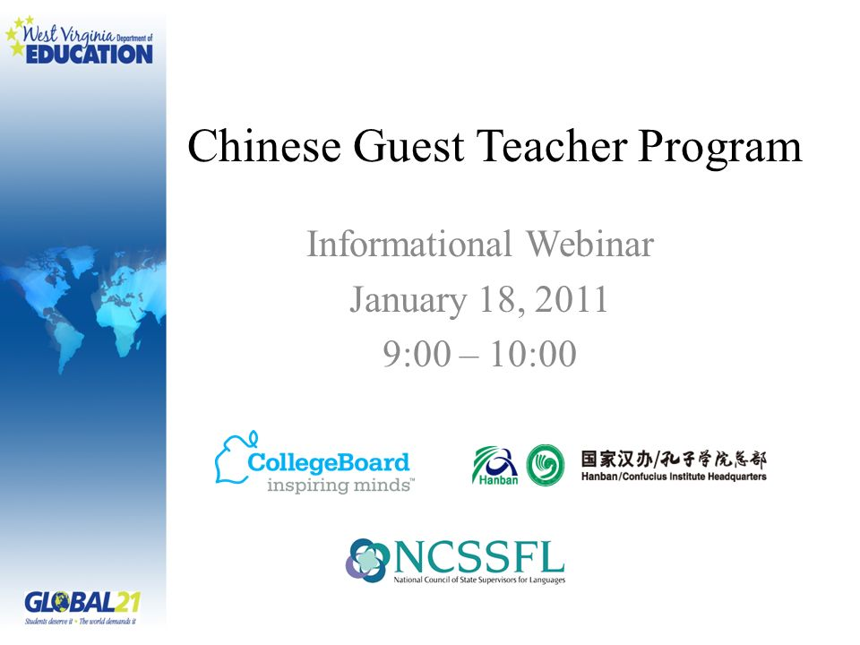 Chinese Guest Teacher Program Informational Webinar January 18, 2011 9:00 – 10:00