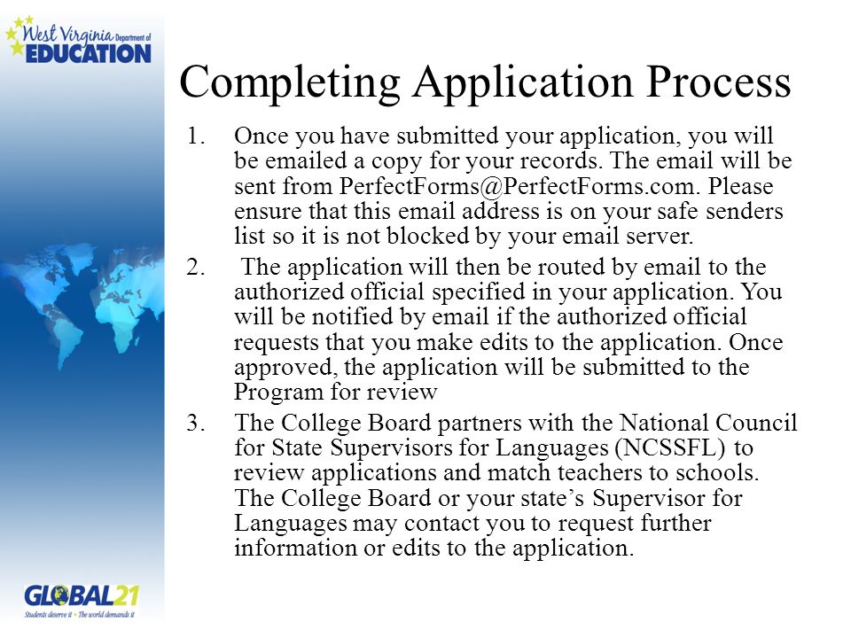 Completing Application Process 1.Once you have submitted your application, you will be emailed a copy for your records.