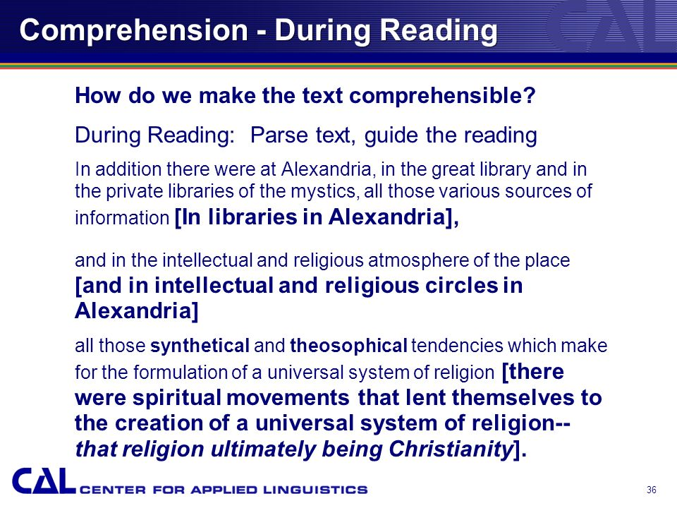35 Comprehension - Before Reading How do we make the text comprehensible? Before Reading: Preview vocabulary Gnostic = a person who believes in Gnosis