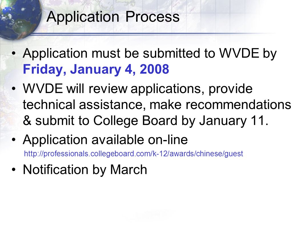 Application Process Application must be submitted to WVDE by Friday, January 4, 2008 WVDE will review applications, provide technical assistance, make