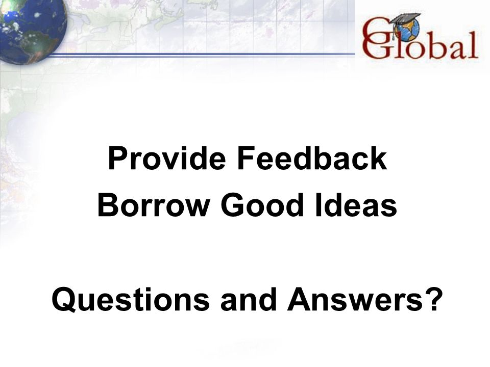 Provide Feedback Borrow Good Ideas Questions and Answers?