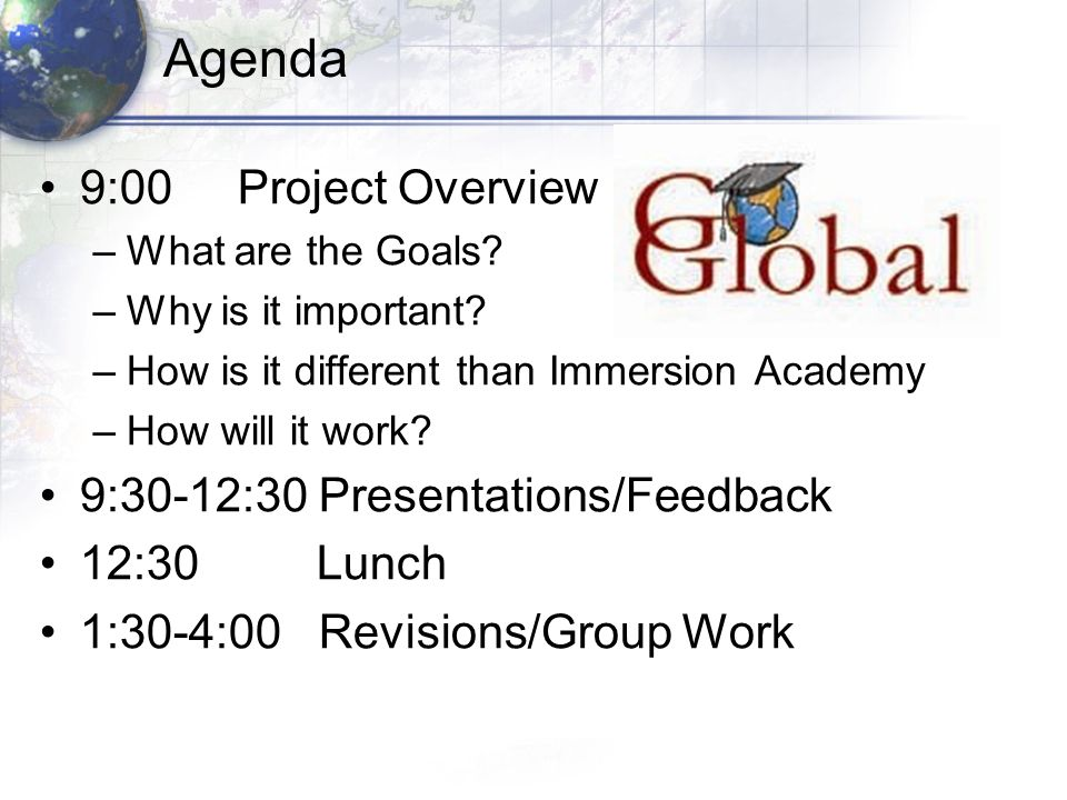 Agenda 9:00 Project Overview –What are the Goals. –Why is it important.