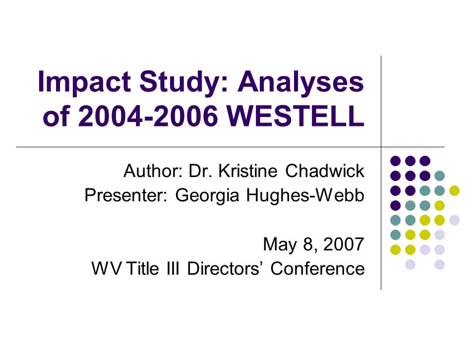 Impact Study: Analyses of 2004-2006 WESTELL Author: Dr.