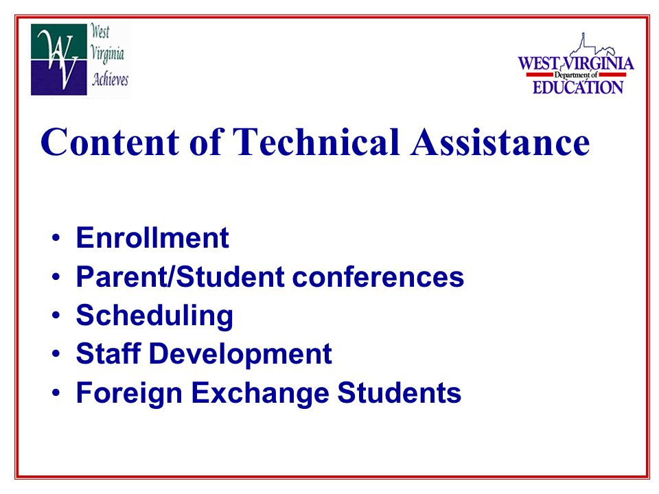 Content of Technical Assistance Enrollment Parent/Student conferences Scheduling Staff Development Foreign Exchange Students
