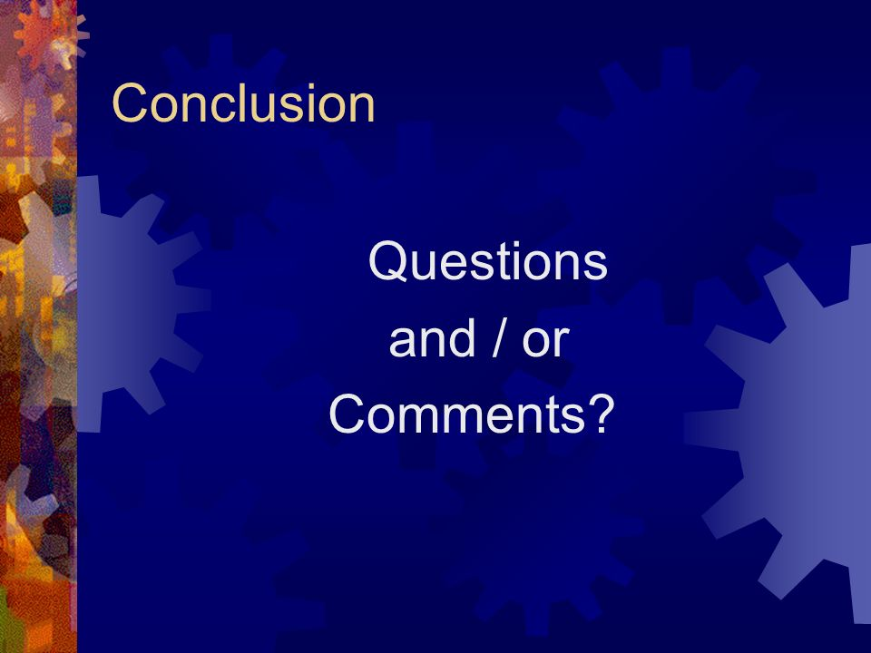 Conclusion Questions and / or Comments
