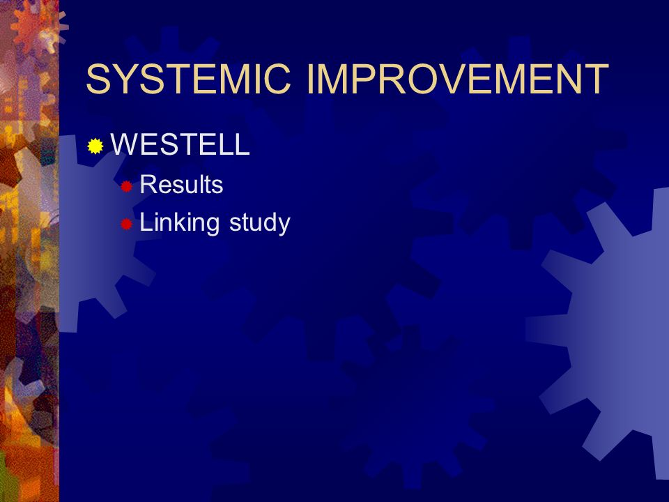 SYSTEMIC IMPROVEMENT WESTELL Results Linking study