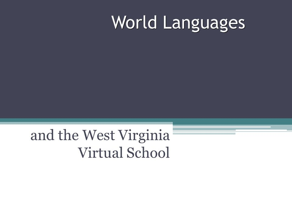 World Languages and the West Virginia Virtual School