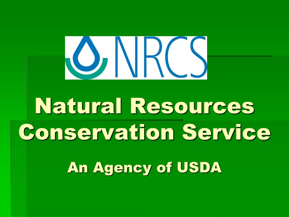 Natural Resources Conservation Service An Agency of USDA