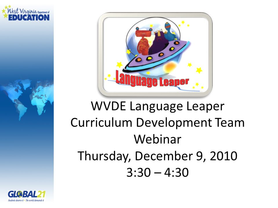 WVDE Language Leaper Curriculum Development Team Webinar Thursday, December 9, :30 – 4:30