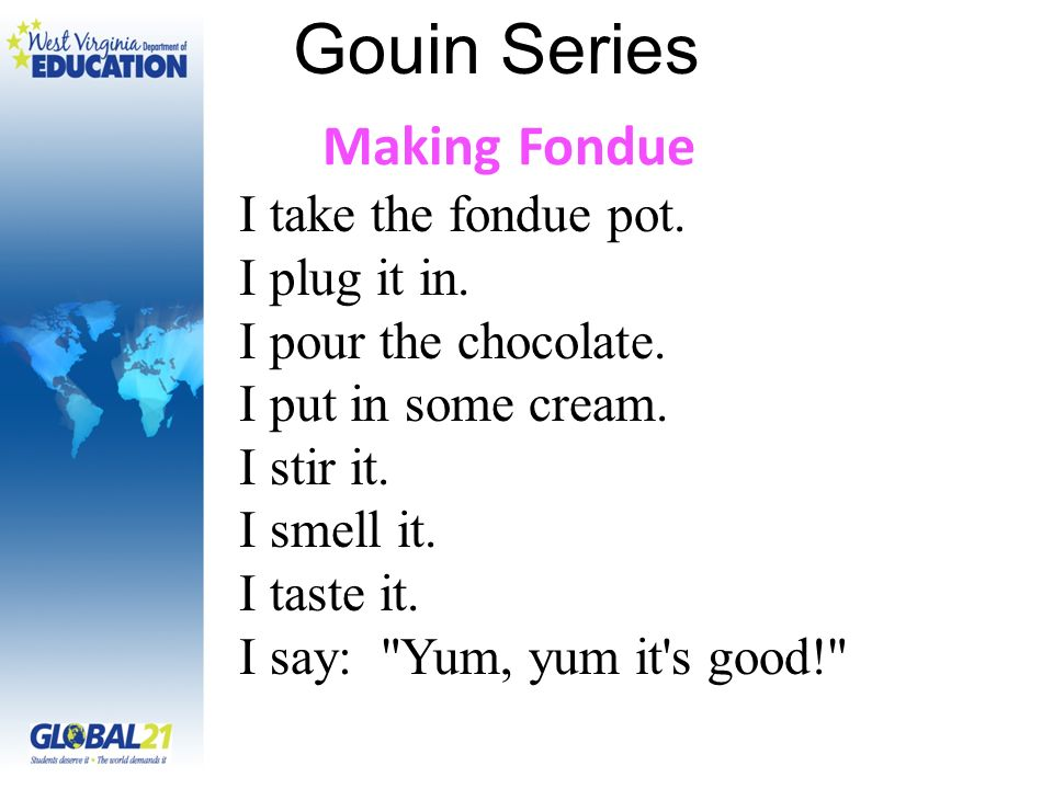 Gouin Series I take the fondue pot. I plug it in.