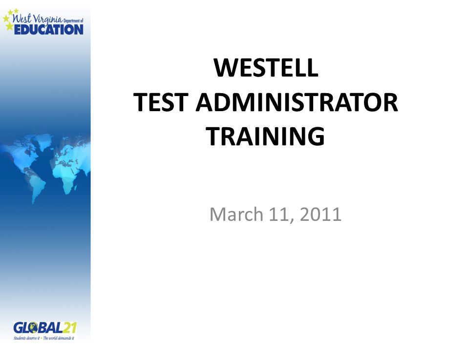 WESTELL TEST ADMINISTRATOR TRAINING March 11, 2011
