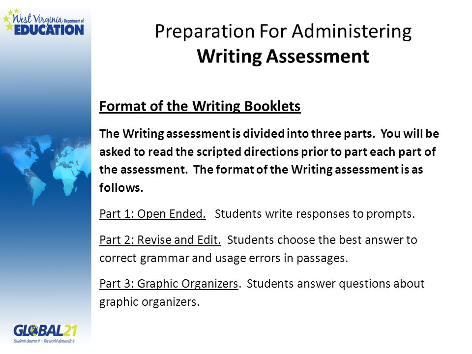 Format of the Writing Booklets The Writing assessment is divided into three parts.
