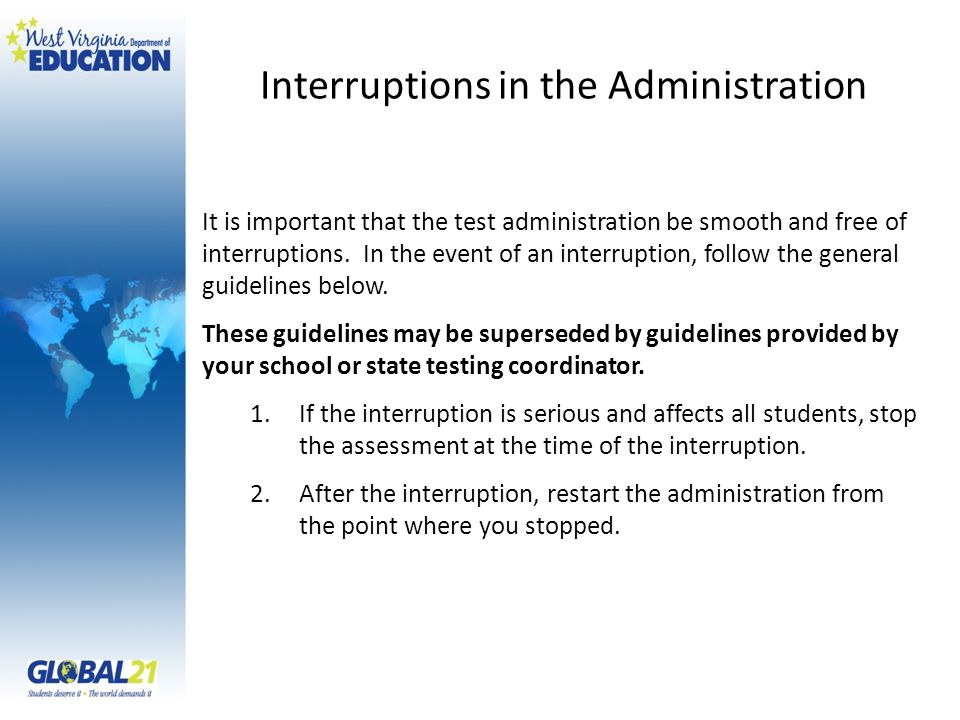 It is important that the test administration be smooth and free of interruptions.