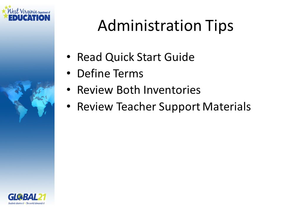 Administration Tips Read Quick Start Guide Define Terms Review Both Inventories Review Teacher Support Materials