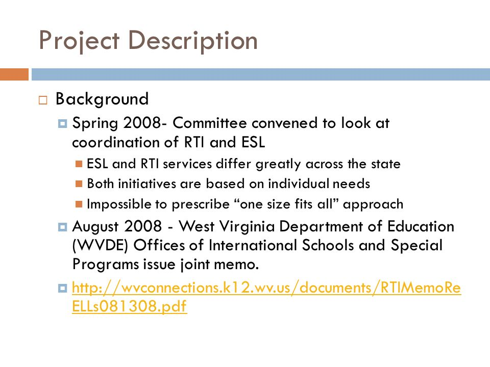 Project Description Background Spring 2008- Committee convened to look at coordination of RTI and ESL ESL and RTI services differ greatly across the s