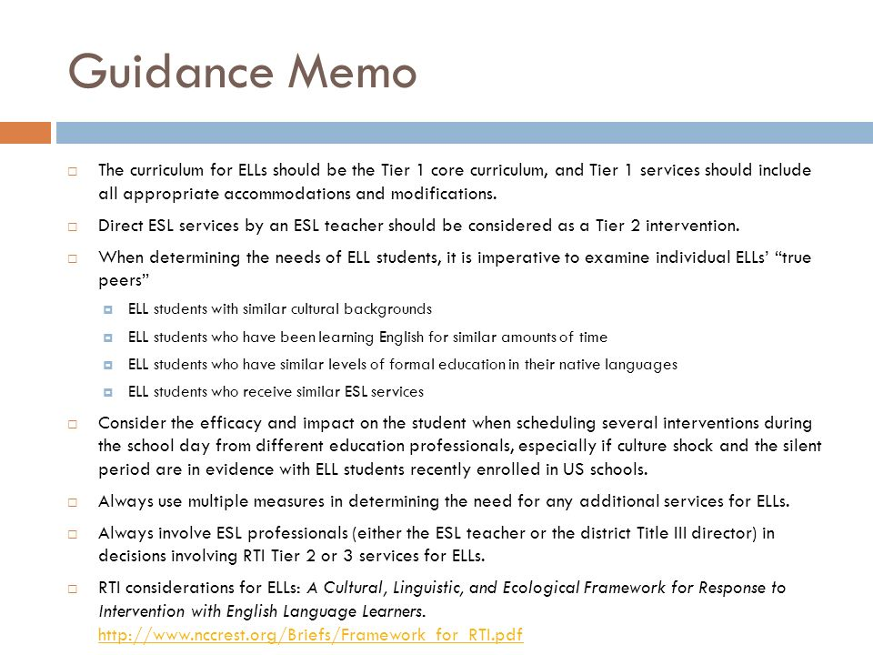 Guidance Memo The curriculum for ELLs should be the Tier 1 core curriculum, and Tier 1 services should include all appropriate accommodations and modi