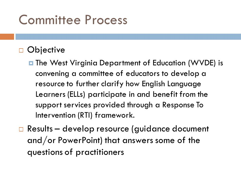 Committee Process Objective The West Virginia Department of Education (WVDE) is convening a committee of educators to develop a resource to further cl