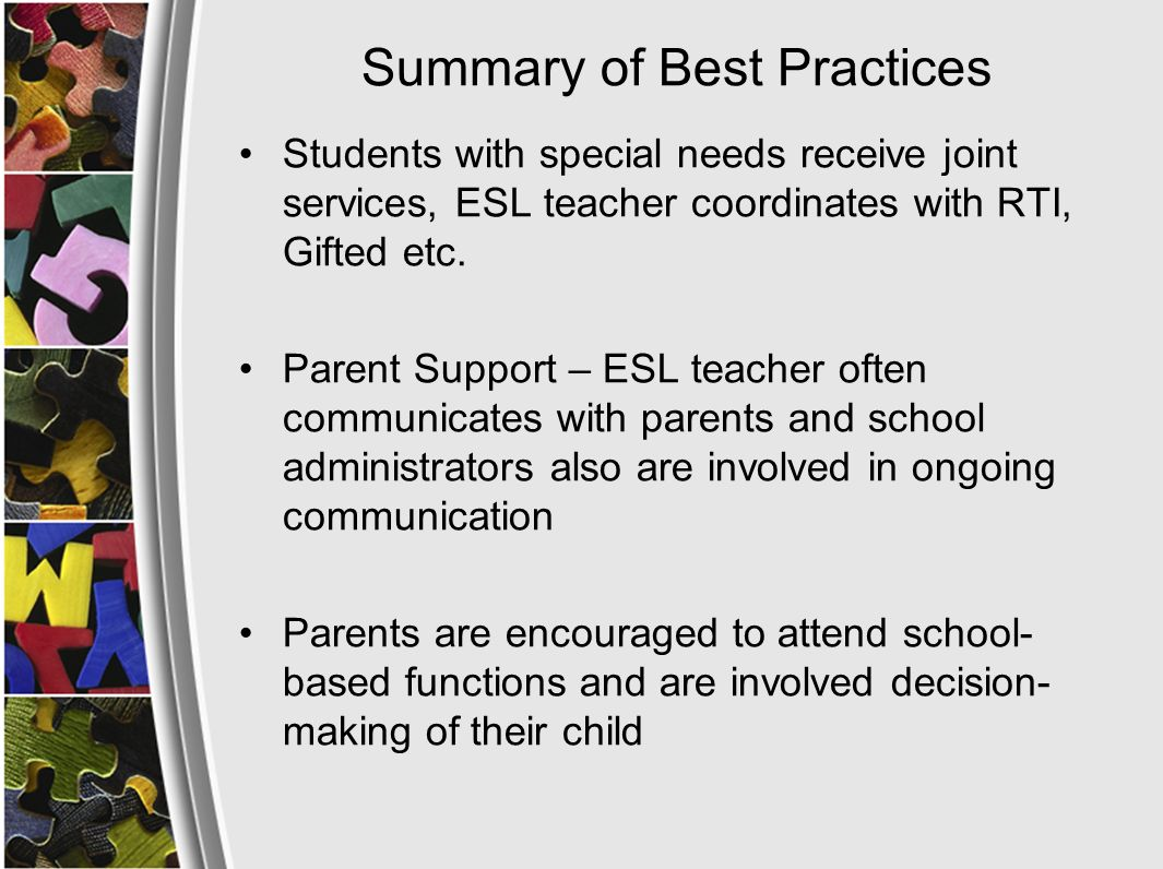 Summary of Best Practices Students with special needs receive joint services, ESL teacher coordinates with RTI, Gifted etc.