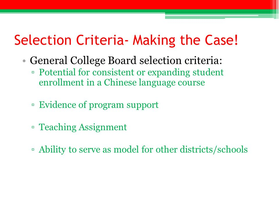 Selection Criteria- Making the Case.