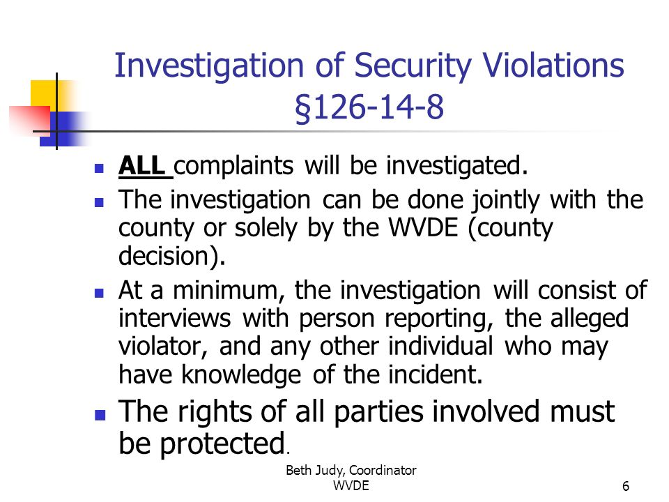 Beth Judy, Coordinator WVDE6 ALL complaints will be investigated.