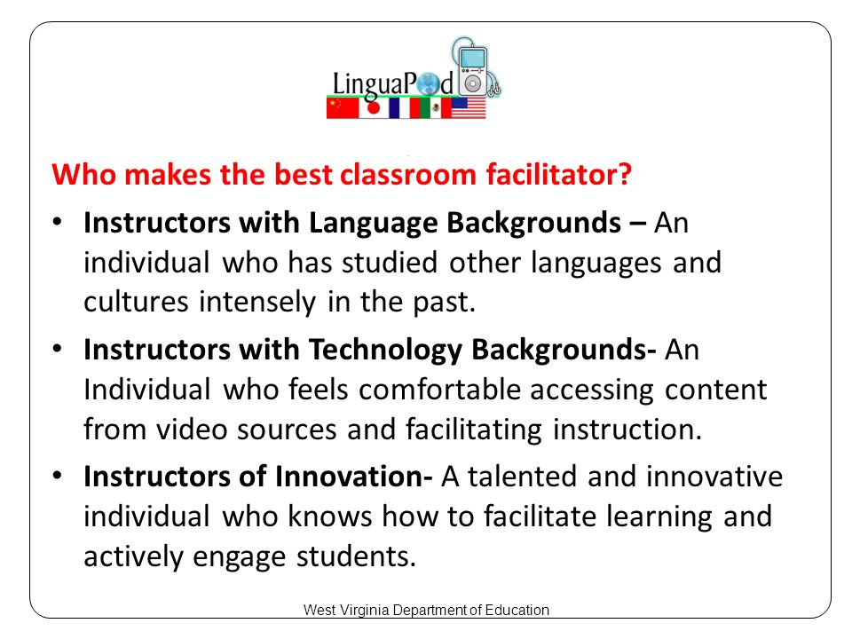 Who makes the best classroom facilitator.