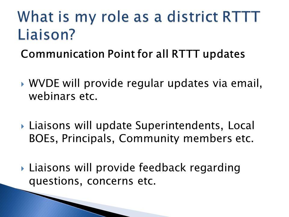 Communication Point for all RTTT updates WVDE will provide regular updates via email, webinars etc.