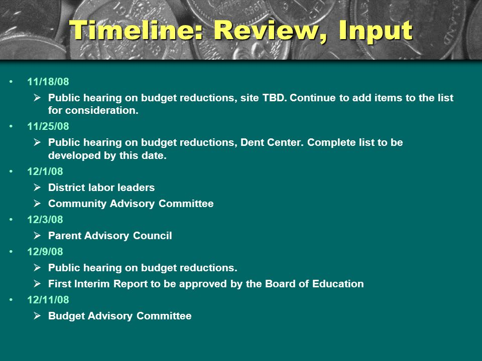 Timeline: Review, Input 11/18/08 Public hearing on budget reductions, site TBD.
