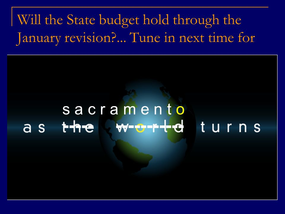 Will the State budget hold through the January revision?...