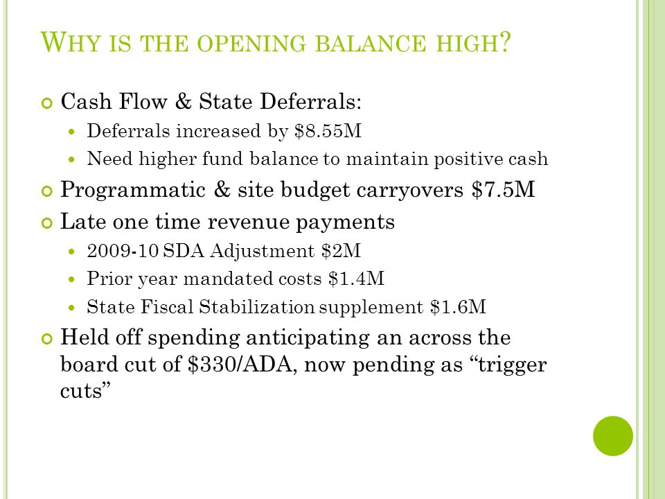 W HY IS THE OPENING BALANCE HIGH .