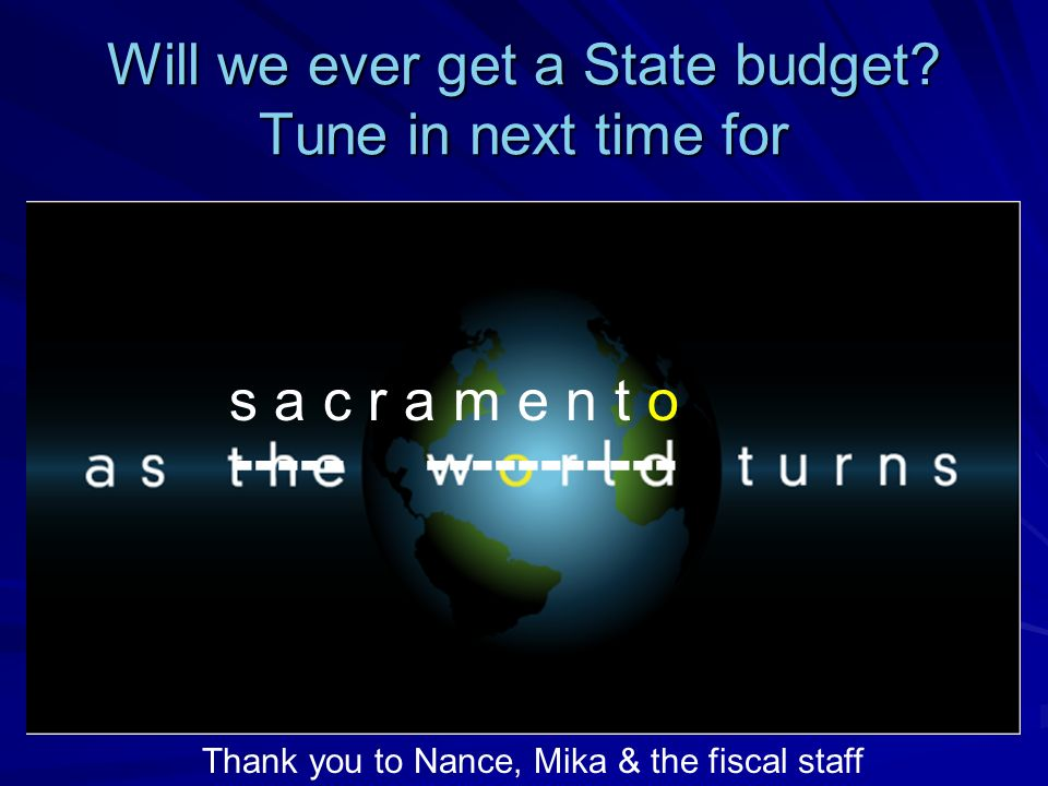 Will we ever get a State budget.