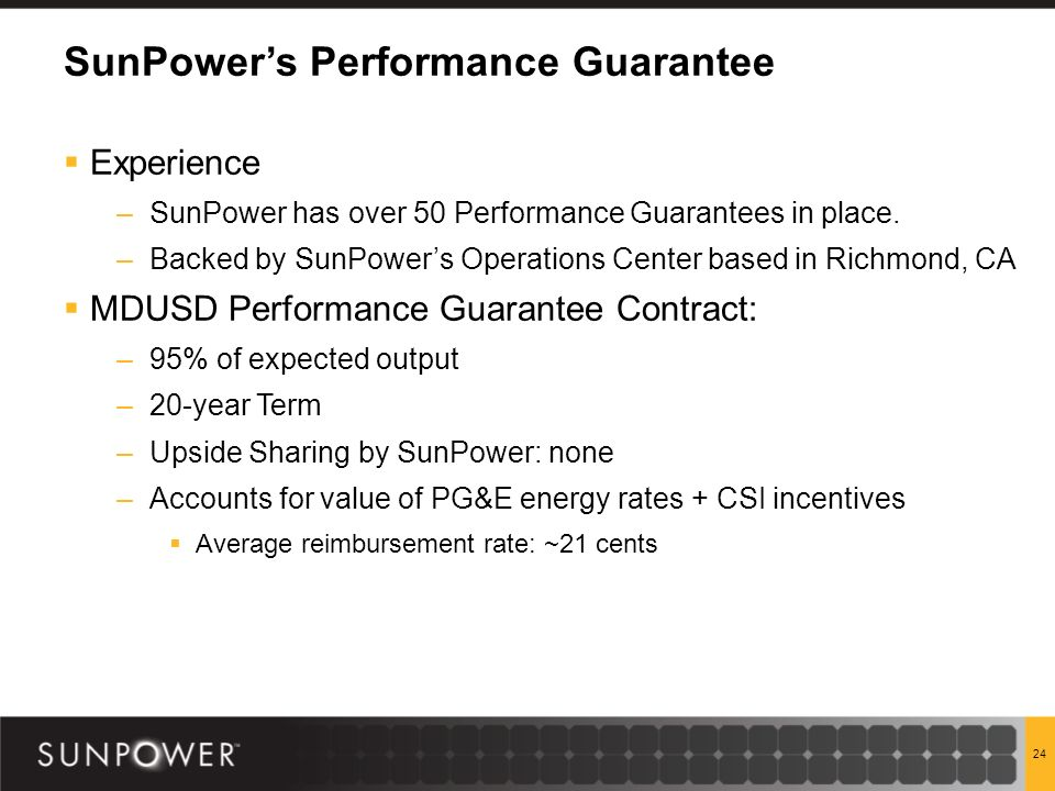 SunPowers Performance Guarantee Experience –SunPower has over 50 Performance Guarantees in place.