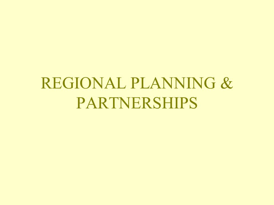 REGIONAL PLANNING & PARTNERSHIPS